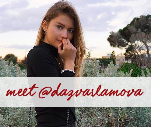 Meet @dazvarlamova   |   Influencer Interview Series